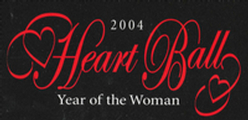 2004 Our first big event, AHA Heart Ball! We donated a Live Auction Item Valued at $3500.