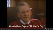 Coach Bear Bryant's famous commercial for Mother's Day!